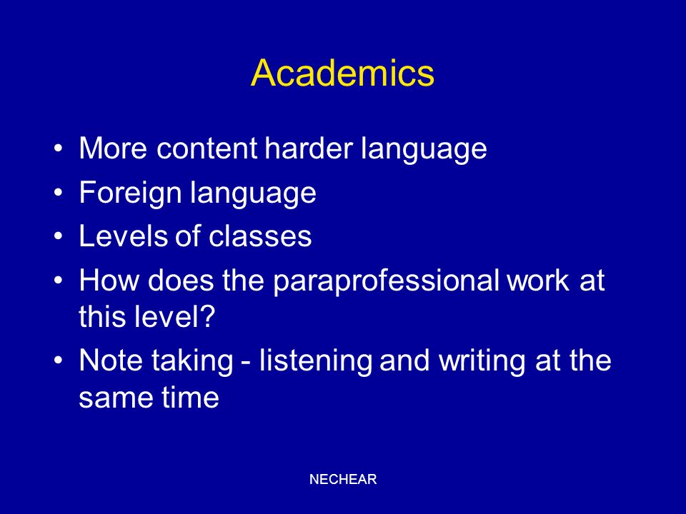 Academics More content harder language Foreign language