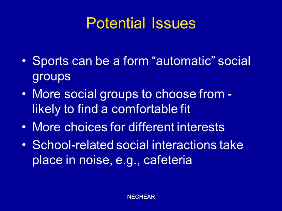 Potential Issues Sports can be a form automatic social groups