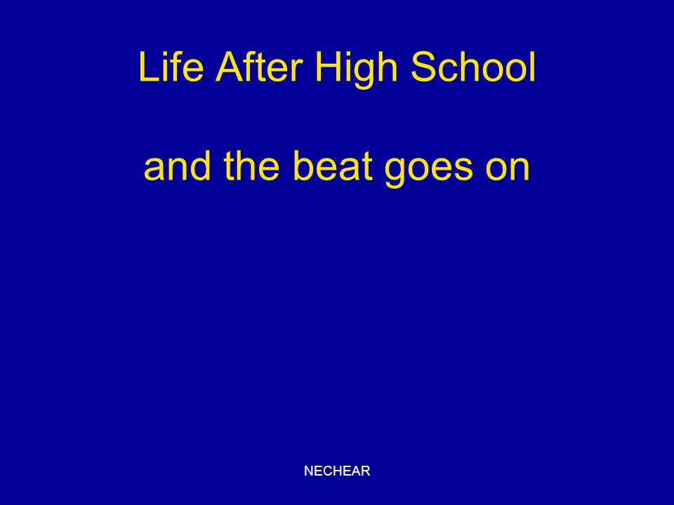 Life After High School and the beat goes on