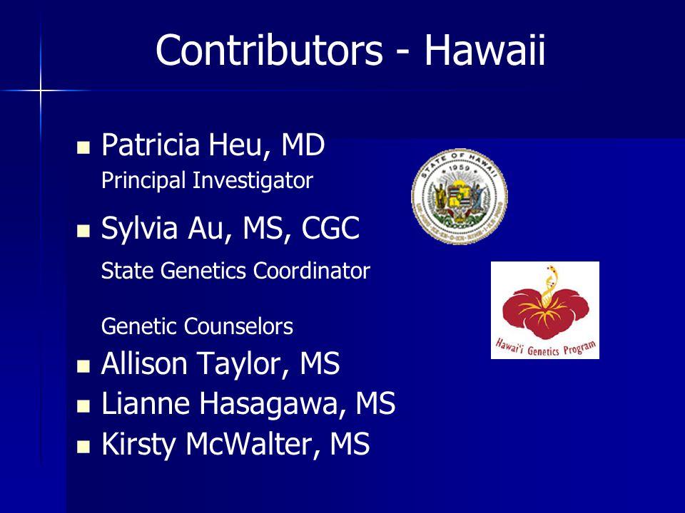 Contributors - Hawaii Patricia Heu, MD Principal Investigator
