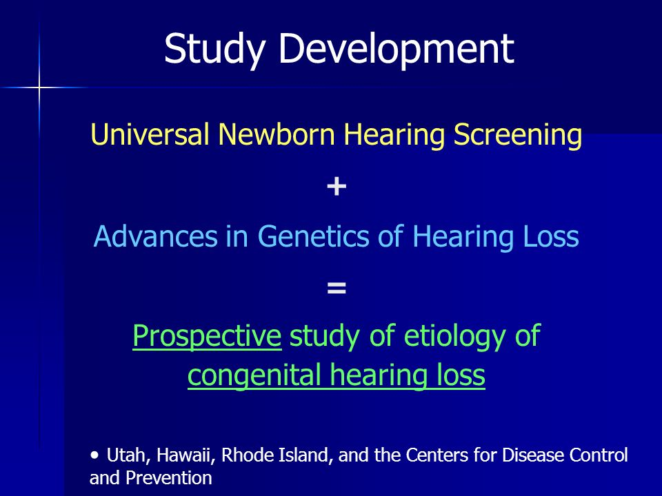 Study Development Universal Newborn Hearing Screening +