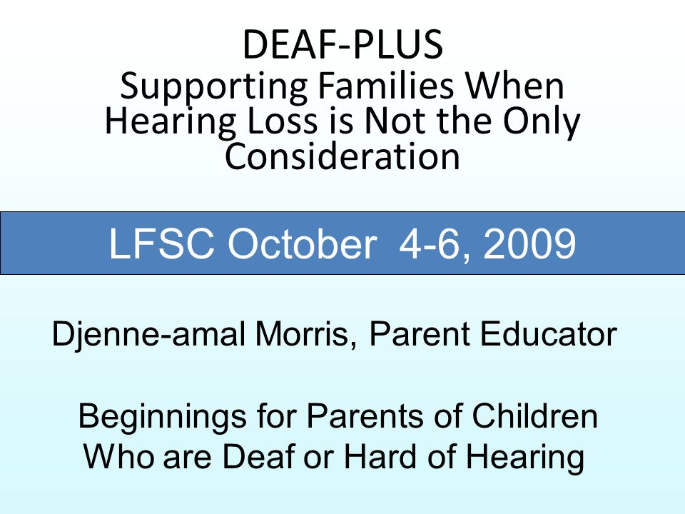 Supporting Families When Hearing Loss is Not the Only Consideration
