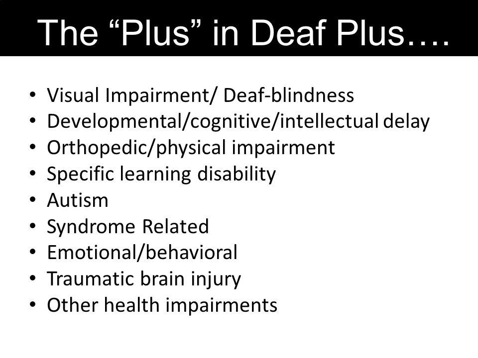 The Plus in Deaf Plus….