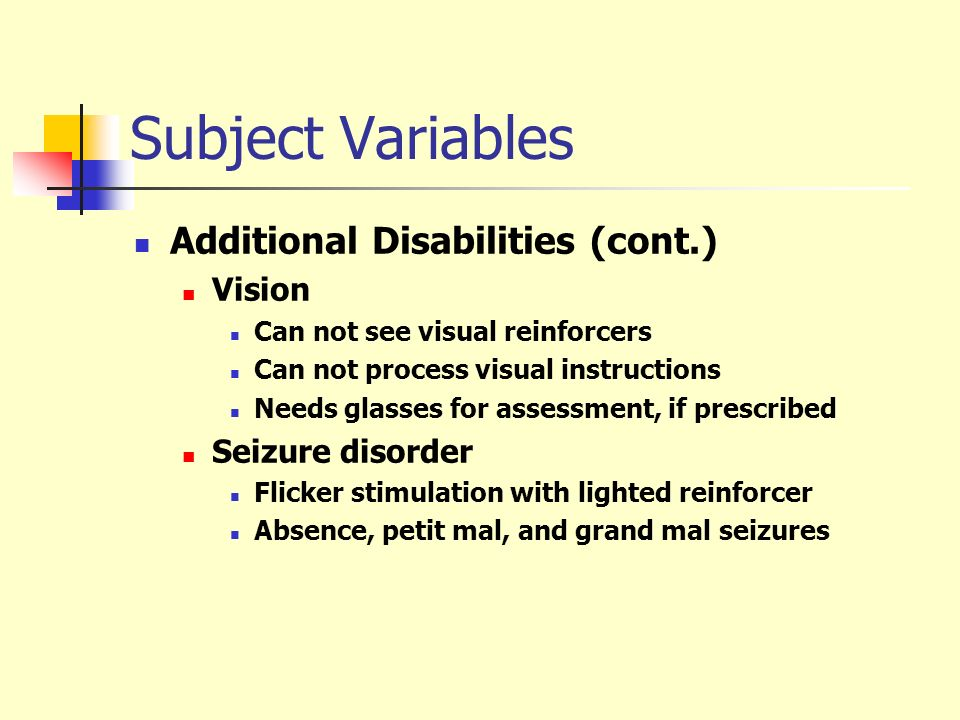 Subject Variables Additional Disabilities (cont.) Vision
