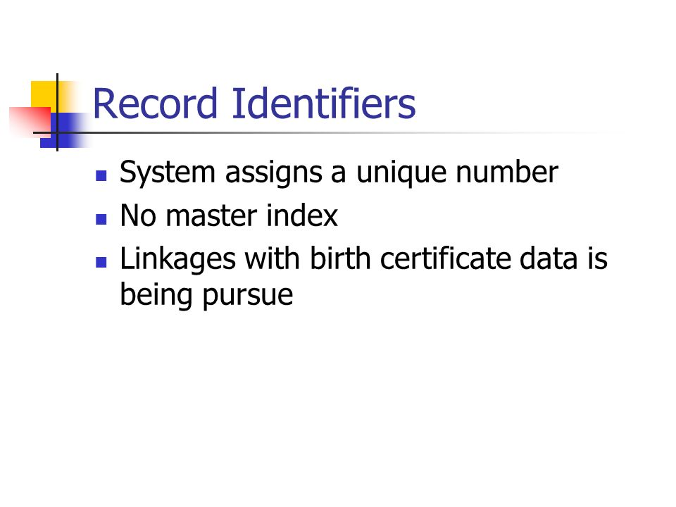 Record Identifiers System assigns a unique number No master index