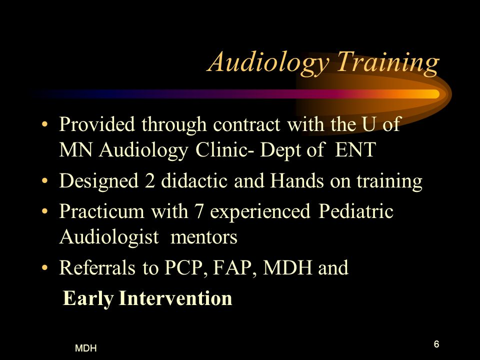Audiology Training Provided through contract with the U of MN Audiology Clinic- Dept of ENT. Designed 2 didactic and Hands on training.
