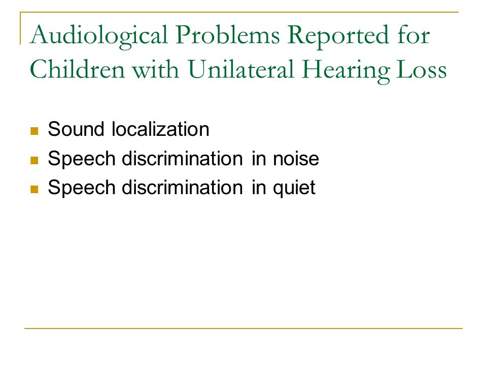 Audiological Problems Reported for Children with Unilateral Hearing Loss
