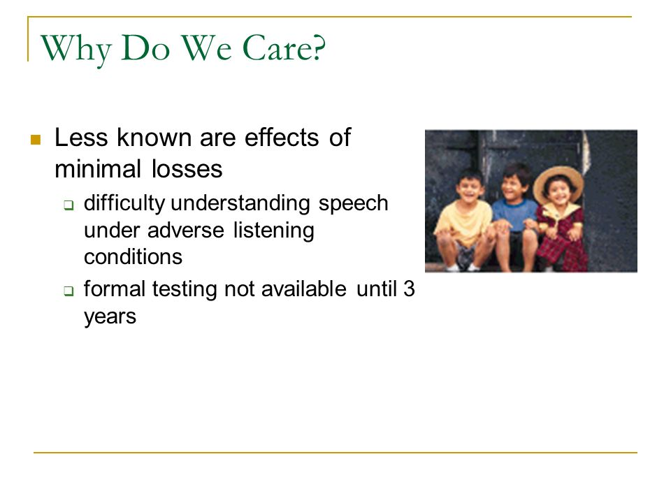 Why Do We Care Less known are effects of minimal losses
