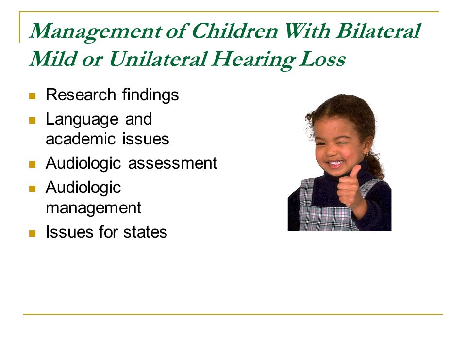 Management of Children With Bilateral Mild or Unilateral Hearing Loss