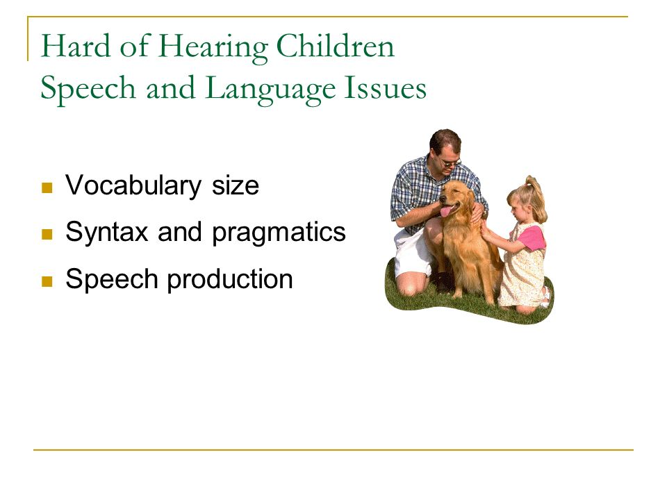 Hard of Hearing Children Speech and Language Issues