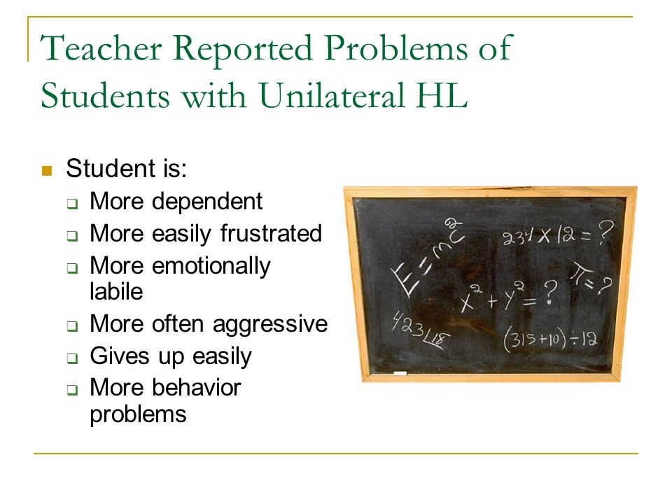 Teacher Reported Problems of Students with Unilateral HL