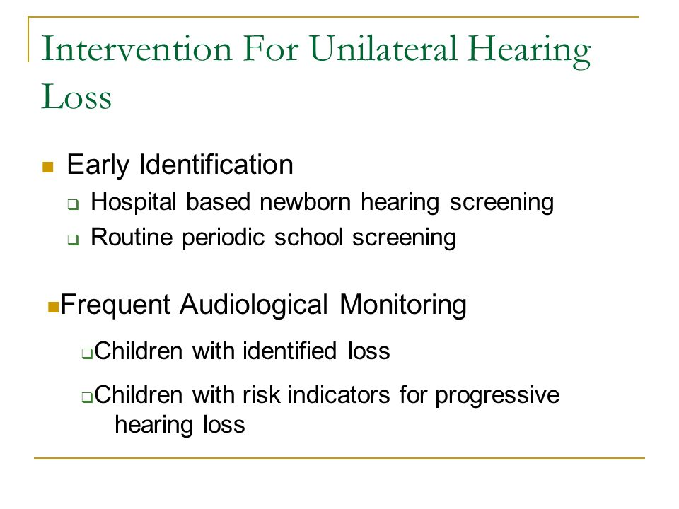 Intervention For Unilateral Hearing Loss