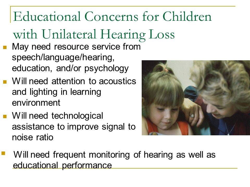 Educational Concerns for Children with Unilateral Hearing Loss