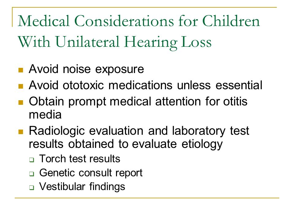 Medical Considerations for Children With Unilateral Hearing Loss