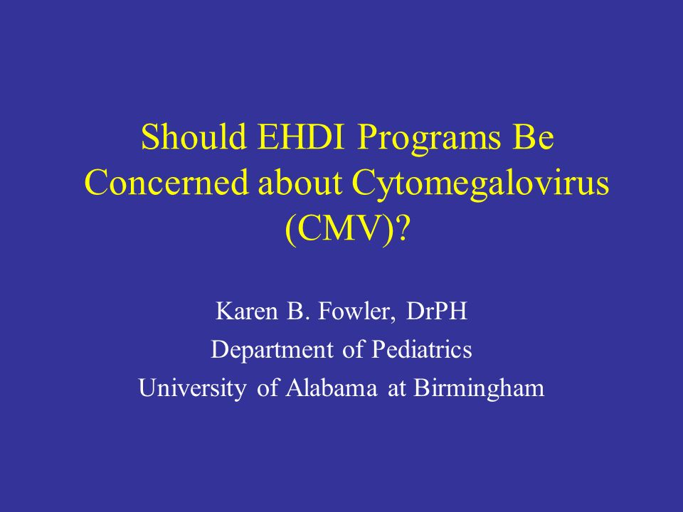Should EHDI Programs Be Concerned about Cytomegalovirus (CMV)