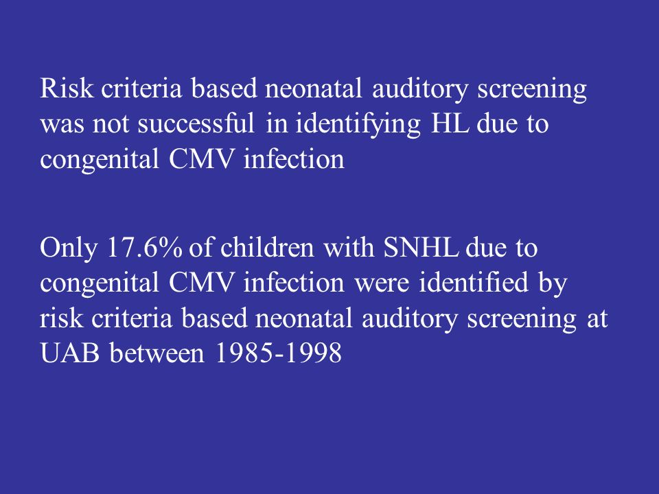 Risk criteria based neonatal auditory screening was not successful in identifying HL due to congenital CMV infection
