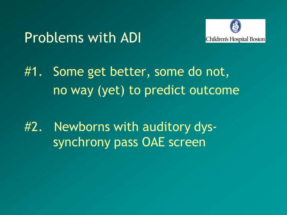Problems with ADI #1. Some get better, some do not,