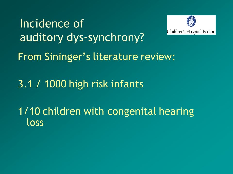 Incidence of auditory dys-synchrony