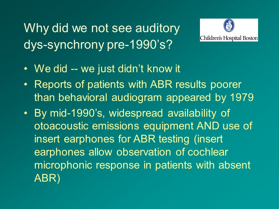Why did we not see auditory dys-synchrony pre-1990's