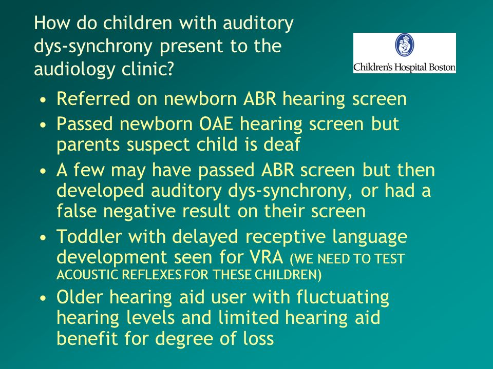 How do children with auditory dys-synchrony present to the audiology clinic