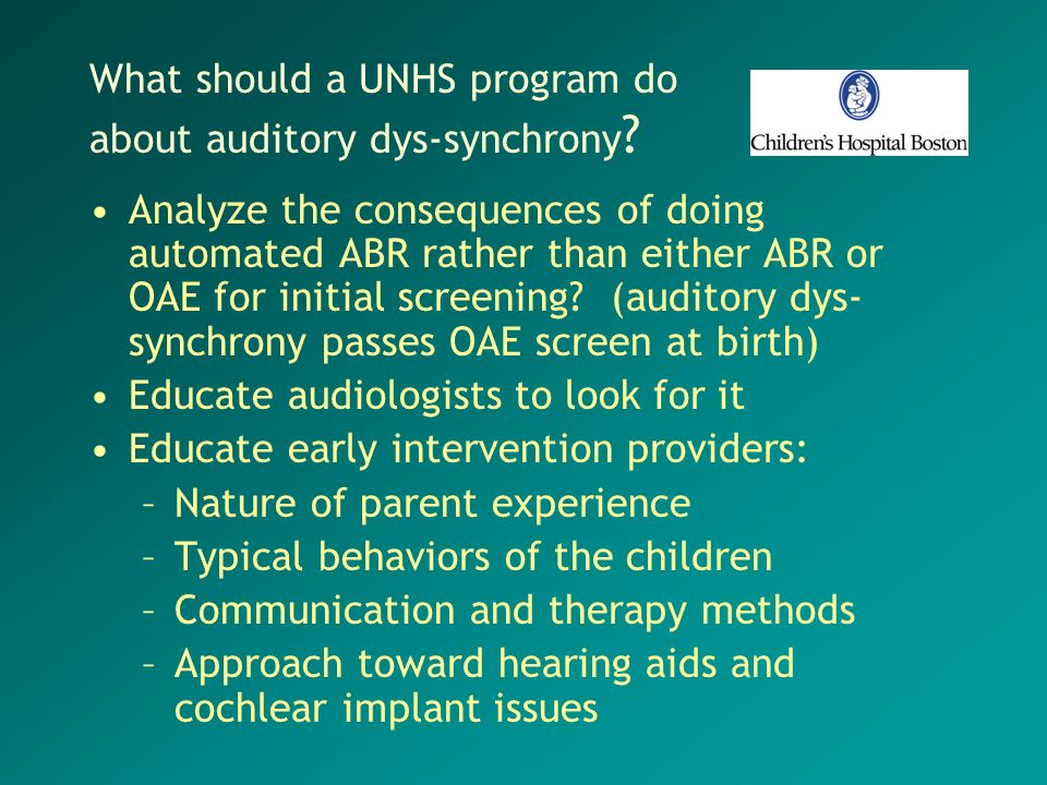 What should a UNHS program do about auditory dys-synchrony