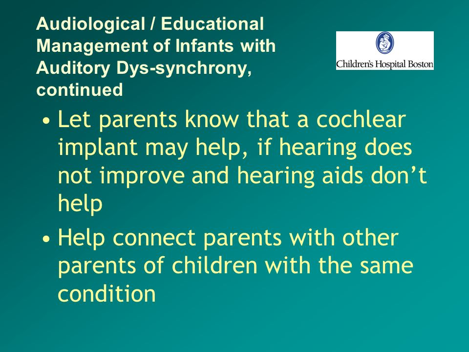 Audiological / Educational Management of Infants with Auditory Dys-synchrony, continued