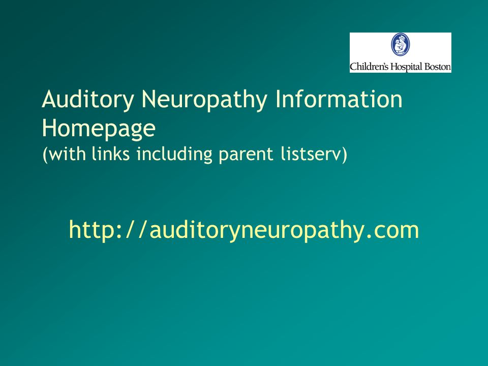 Auditory Neuropathy Information Homepage (with links including parent listserv)