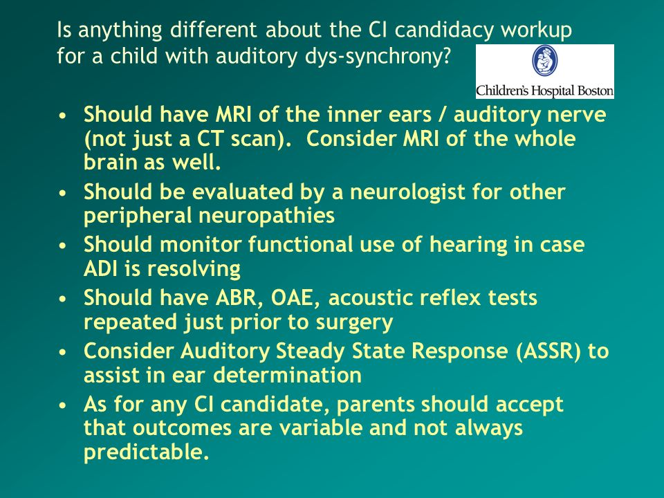 Is anything different about the CI candidacy workup for a child with auditory dys-synchrony
