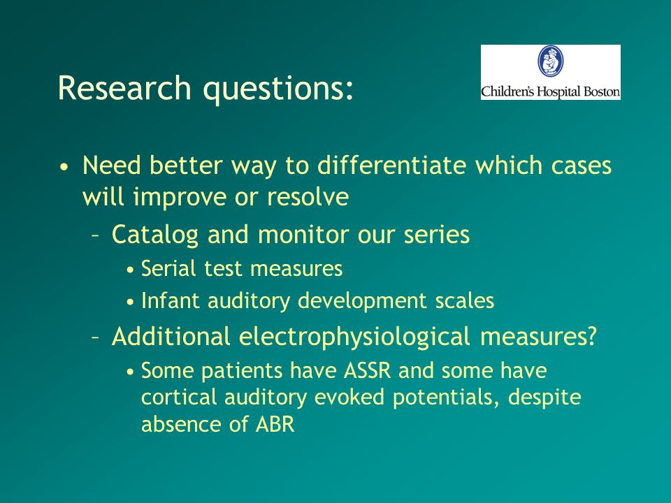 Research questions:Need better way to differentiate which cases will improve or resolve. Catalog and monitor our series.