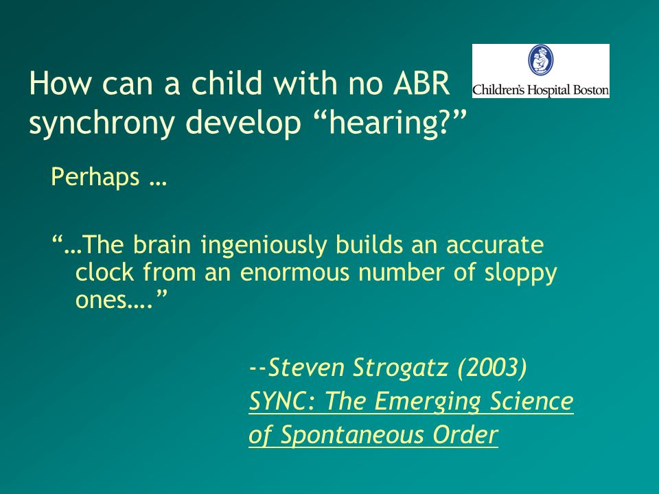 How can a child with no ABR synchrony develop hearing