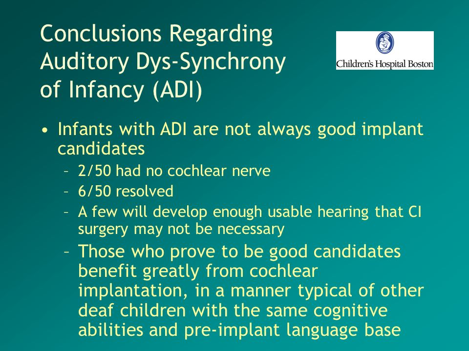 Conclusions Regarding Auditory Dys-Synchrony of Infancy (ADI)