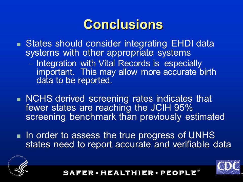 Conclusions States should consider integrating EHDI data systems with other appropriate systems.