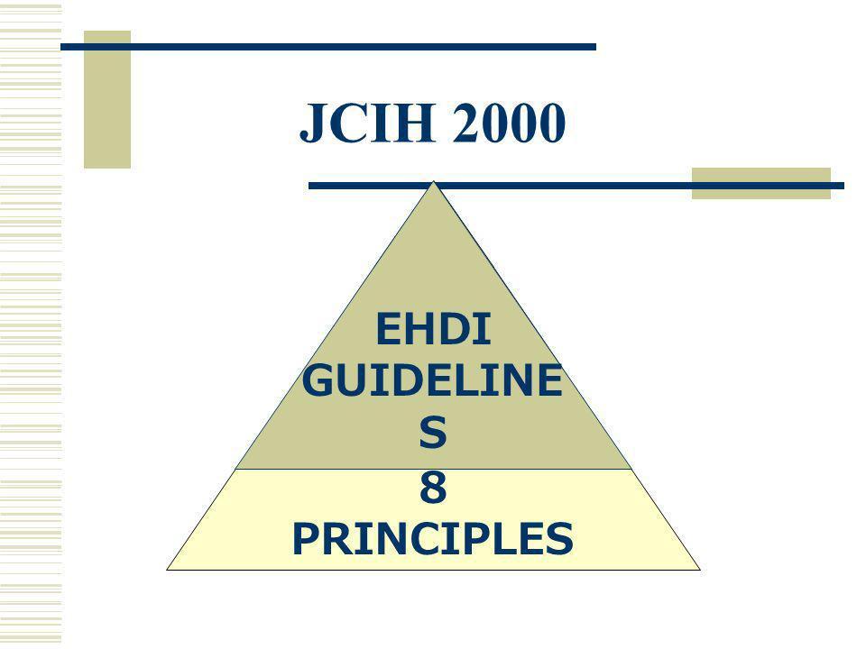 JCIH 2000 EHDI GUIDELINES 8 PRINCIPLES