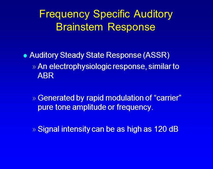 Frequency Specific Auditory Brainstem Response