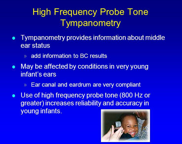 High Frequency Probe Tone Tympanometry