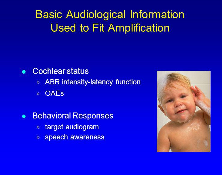 Basic Audiological Information Used to Fit Amplification