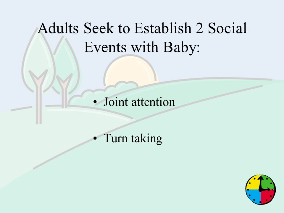Adults Seek to Establish 2 Social Events with Baby: