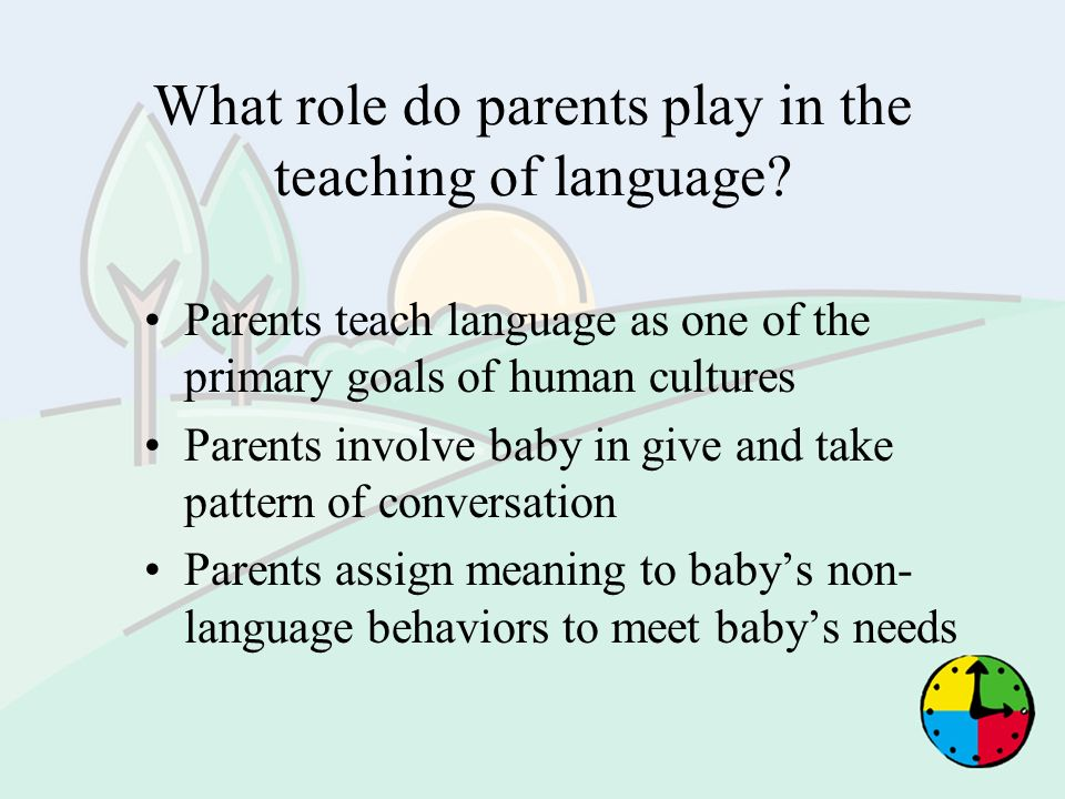 What role do parents play in the teaching of language