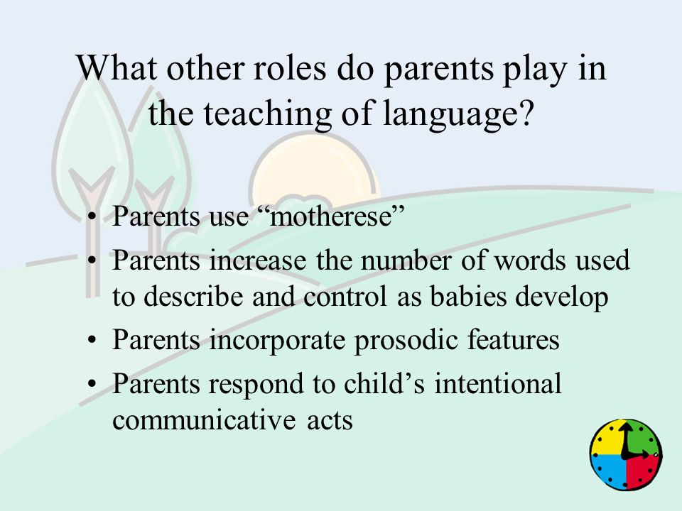 What other roles do parents play in the teaching of language
