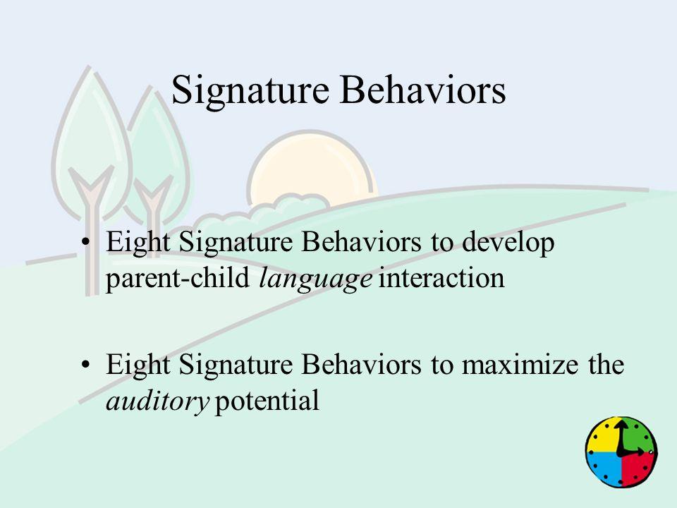 Signature Behaviors Eight Signature Behaviors to develop parent-child language interaction.