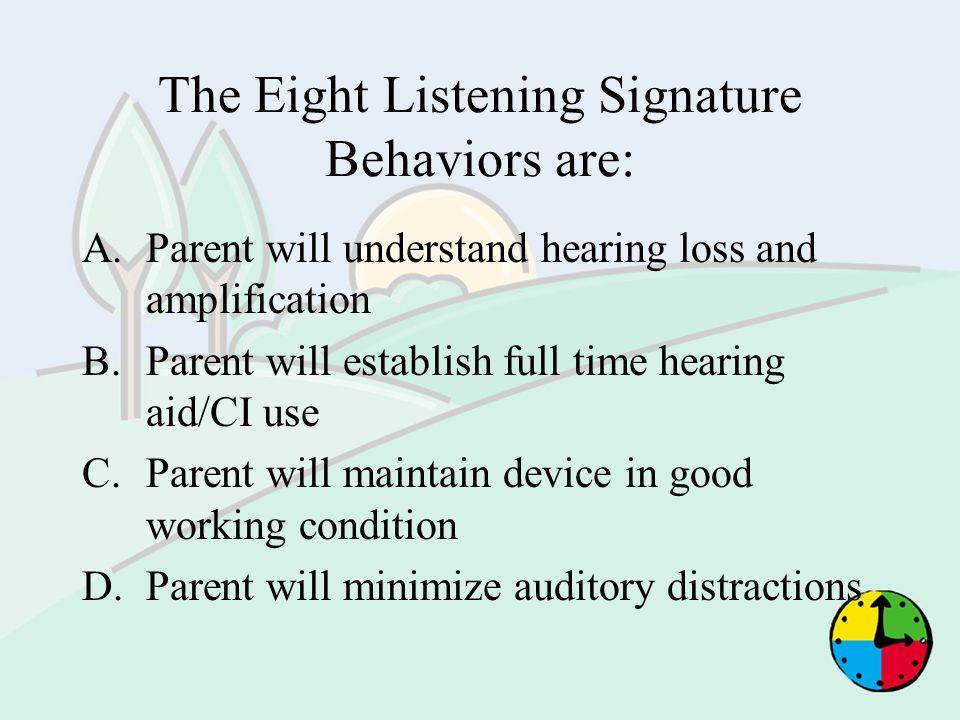 The Eight Listening Signature Behaviors are: