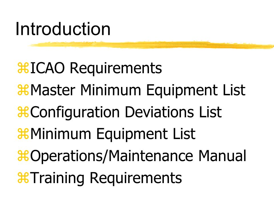 Introduction ICAO Requirements Master Minimum Equipment List