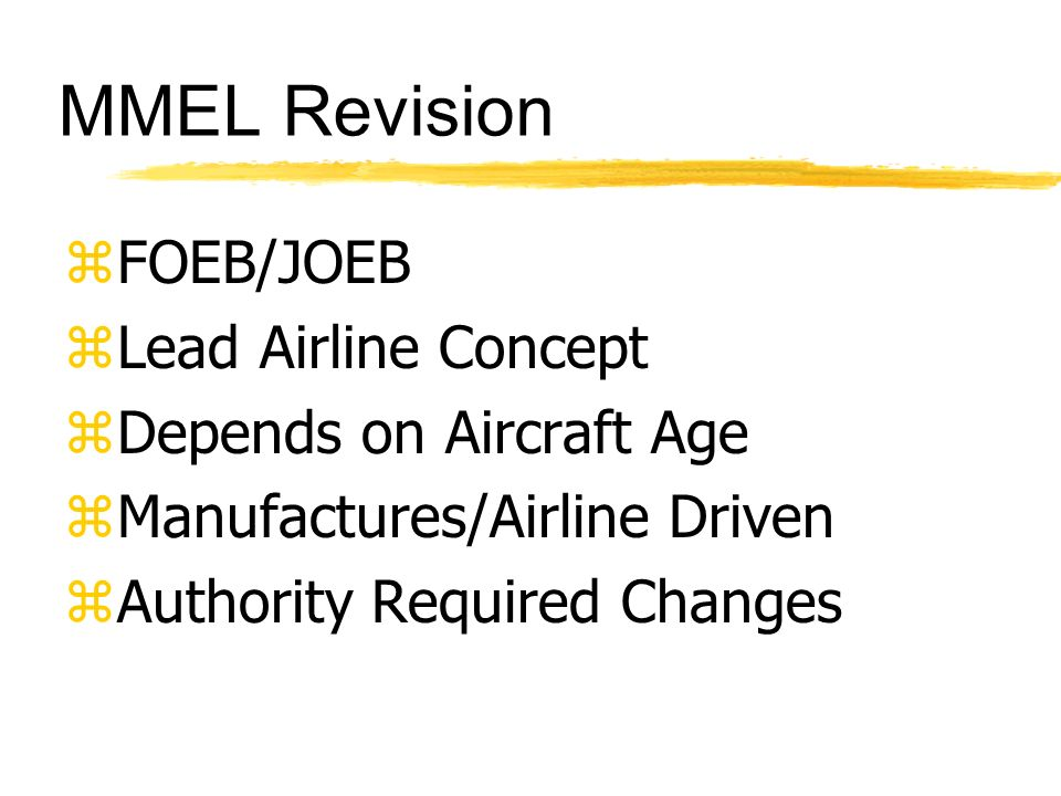 MMEL Revision FOEB/JOEB Lead Airline Concept Depends on Aircraft Age