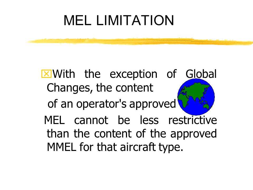 MEL LIMITATION With the exception of Global Changes, the content