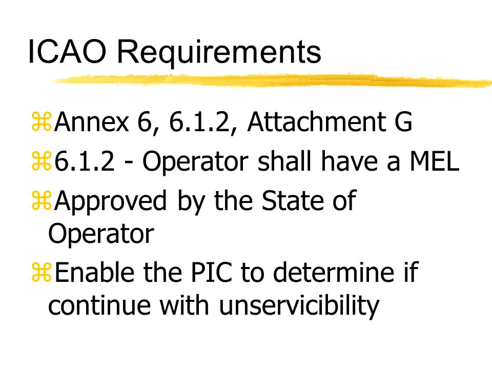 ICAO Requirements Annex 6, 6.1.2, Attachment G