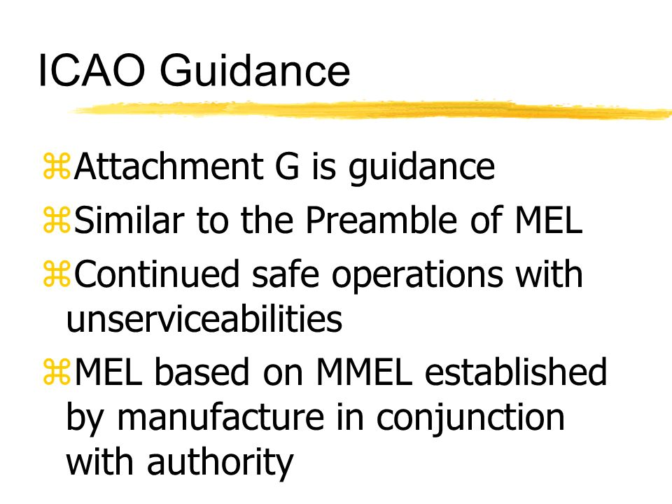 ICAO Guidance Attachment G is guidance Similar to the Preamble of MEL