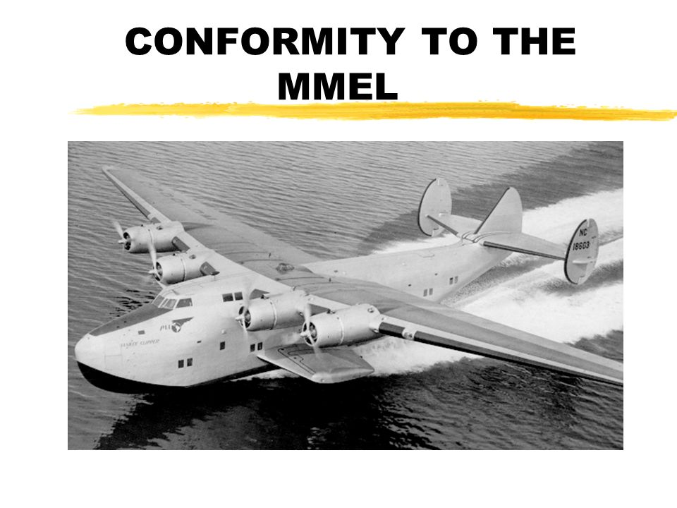 CONFORMITY TO THE MMEL