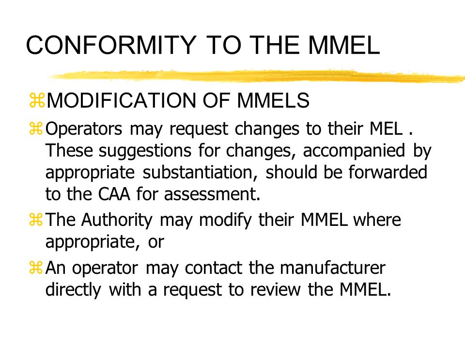 CONFORMITY TO THE MMEL MODIFICATION OF MMELS