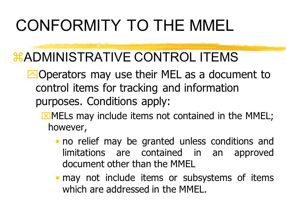 CONFORMITY TO THE MMEL ADMINISTRATIVE CONTROL ITEMS