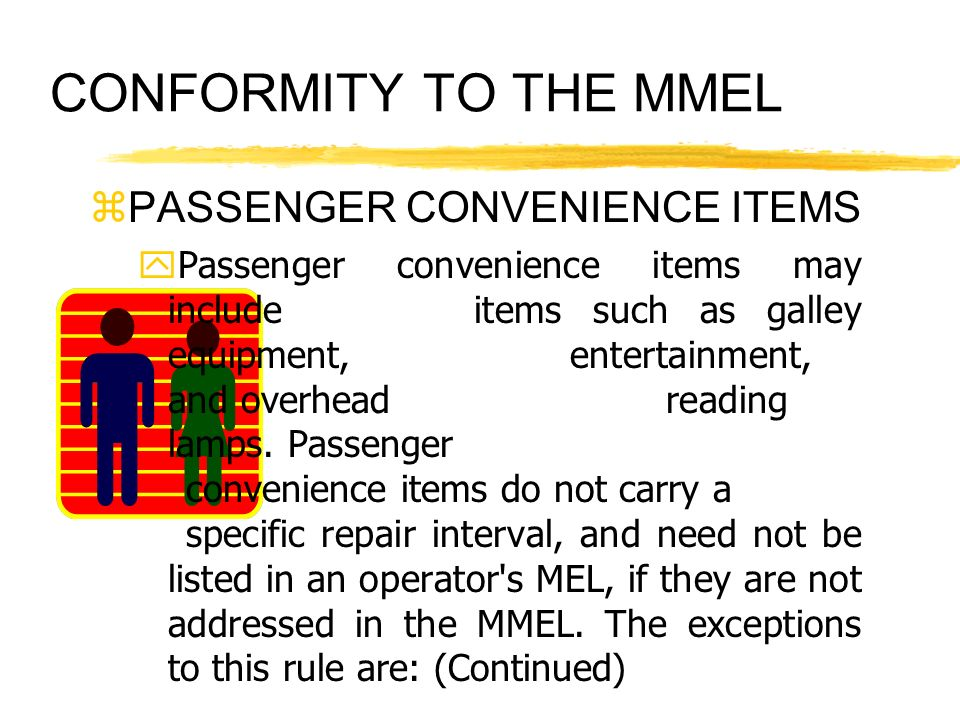 CONFORMITY TO THE MMEL PASSENGER CONVENIENCE ITEMS